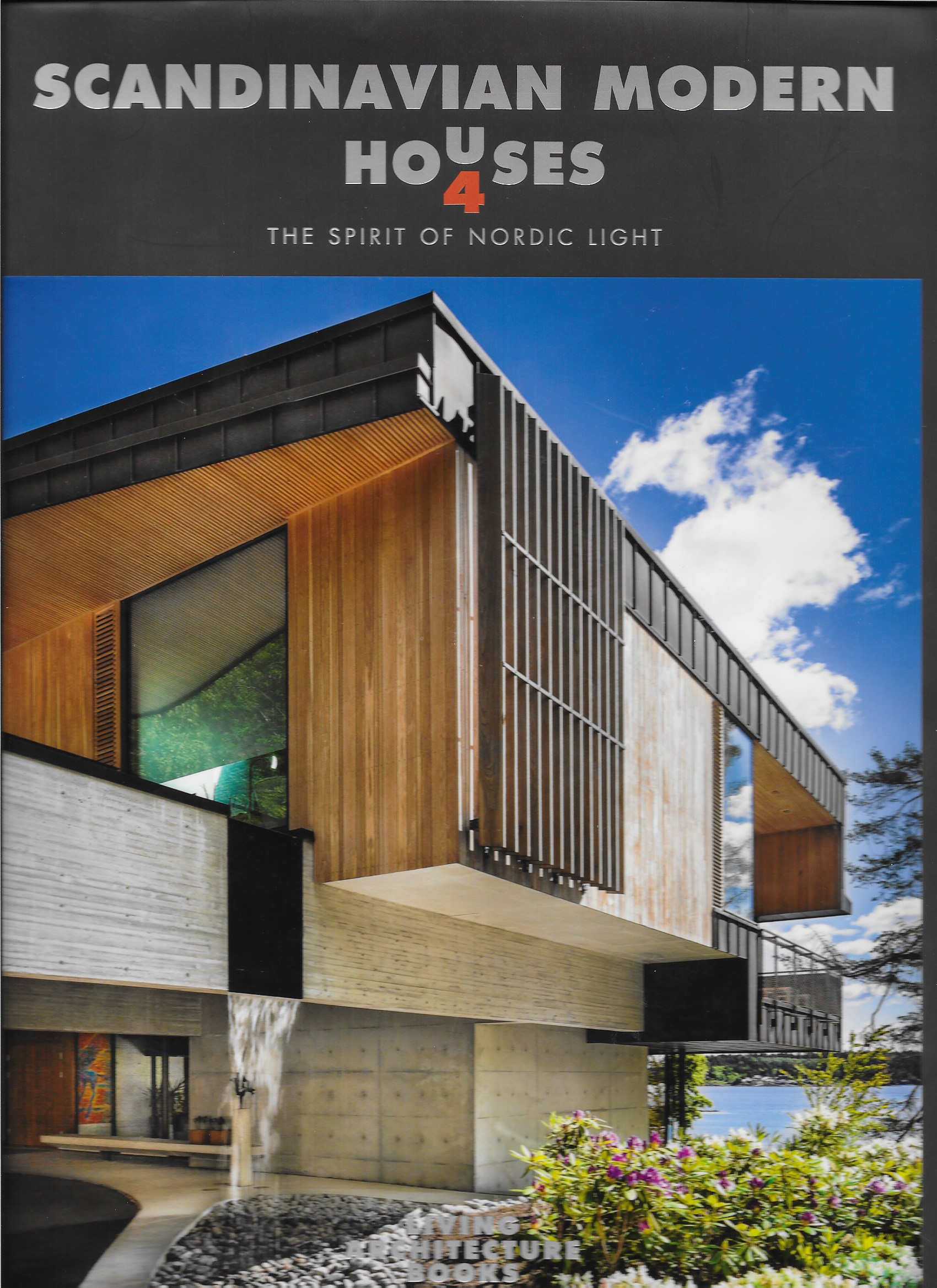 Scandinavian Modern Houses 4: The Spirit Of Nordic Light Is A Stunningly  Beautiful Book. Author Vibe Udsen Has Collated A Gorgeous Collection Of  Some Of ...